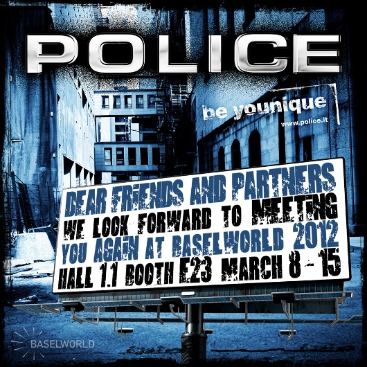 Invitation to the POLICE BE UNIQUE Exhibit, March 8-15, 2012 at Baselworld 2012, Hall 1.1, Booth E-23