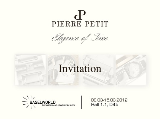 Invitation to the Pierre Petit Exhibit, March 8-15, 2012 at Baselworld 2012, Hall 1.1, Booth D-45