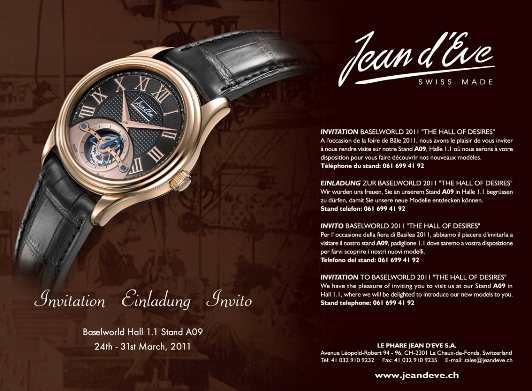 Jean d'Eve Watches at BASELWORLD 2011 - March 24-31, Hall of Desires 1.1, Booth A09
