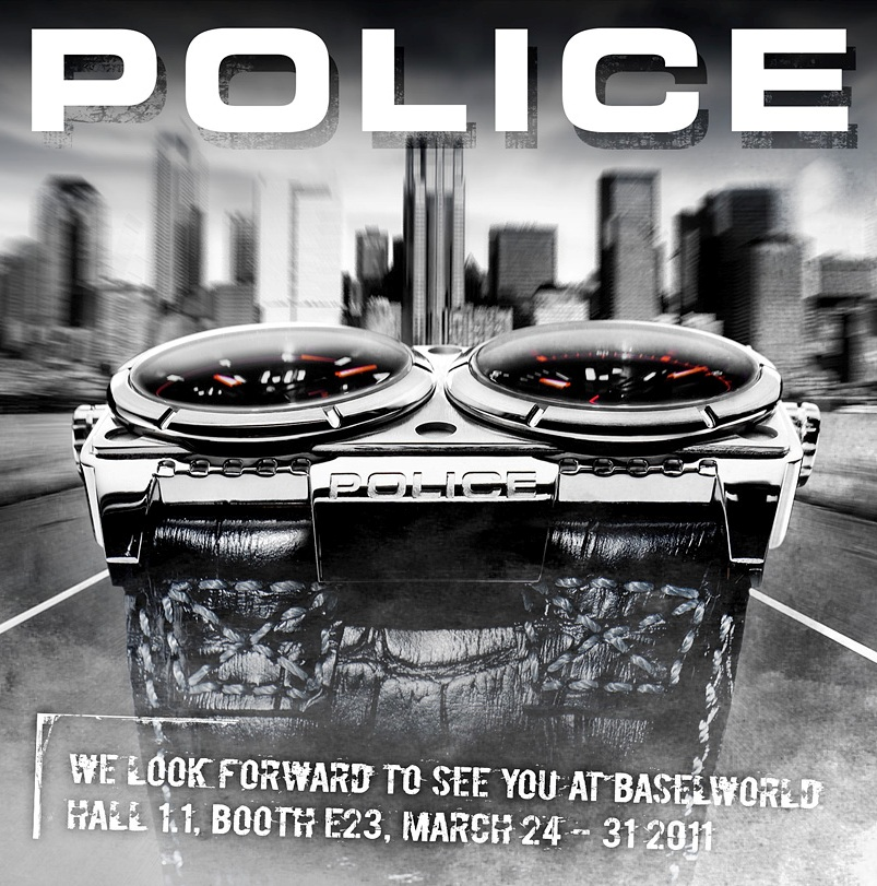 POLICE Watches at BaselWorld 2011 - March 24-31, Hall 1.1, Booth E23